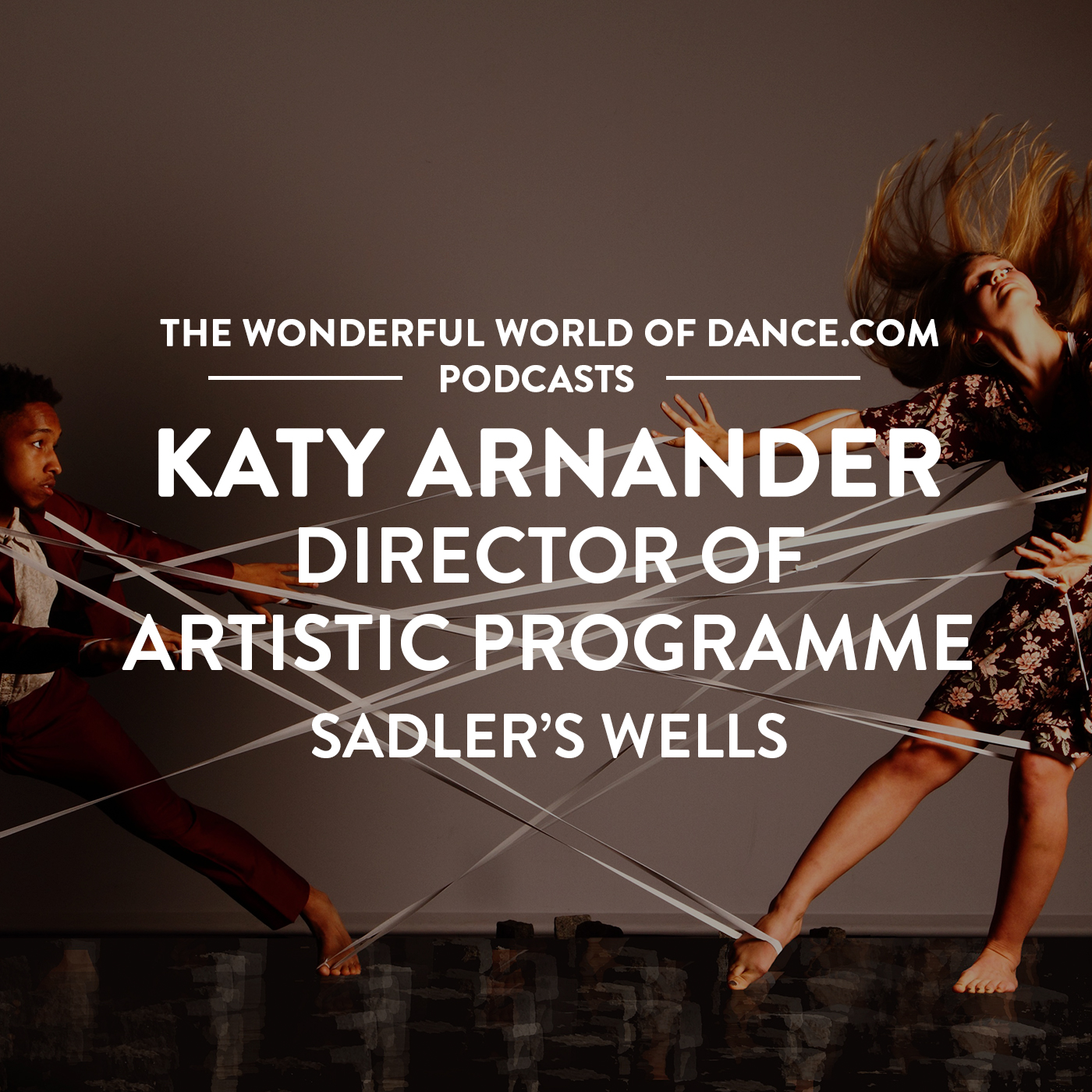 Sadler's Wells, Katy Arnander, Director of Artistic Programme
